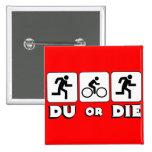 DU or Die Pin