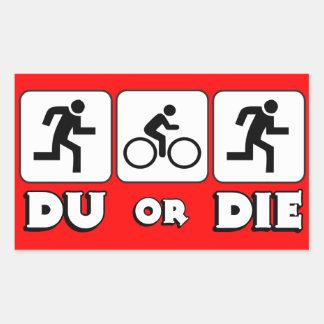 DU or Die Rectangular Sticker