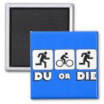 DU or Die Refrigerator Magnet