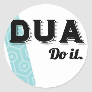 Dua. Do It.jpeg Classic Round Sticker