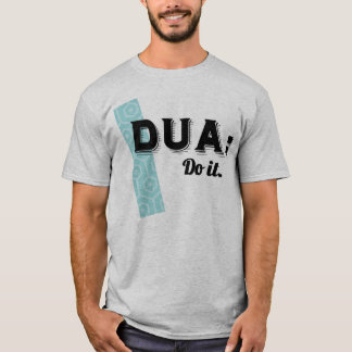 Dua: Do It Tee Shirt