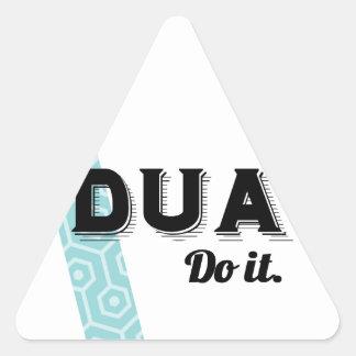 Dua: Do It Triangle Sticker