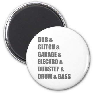 Dub Electro Glitch Dubstep Drum and Bass shirt Magnet