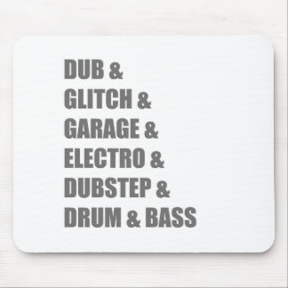 Dub Electro Glitch Dubstep Drum and Bass shirt Mouse Pad