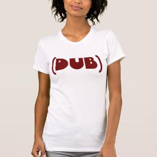 DUB shirt