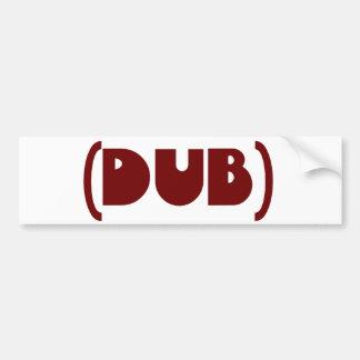 DUB shirt Bumper Sticker