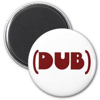 DUB shirt Magnet