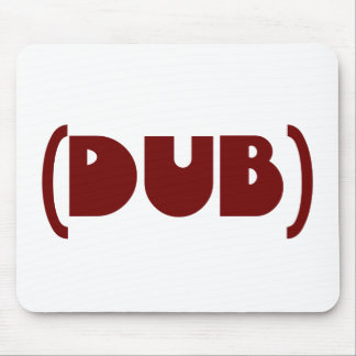 DUB shirt Mouse Pad