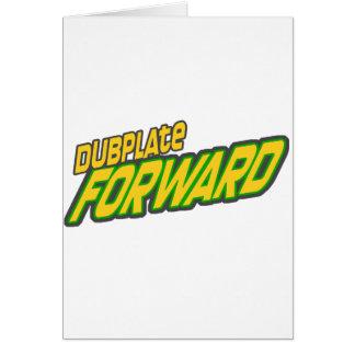 Dubplate forward greeting card