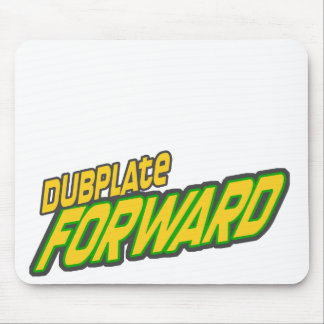 Dubplate forward mouse pads