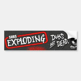Dubs Not Dead Subs Exploding DUBSTEP Bumper Sticker