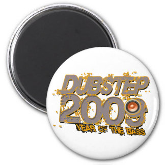 Dubstep 2009 2 inch round magnet