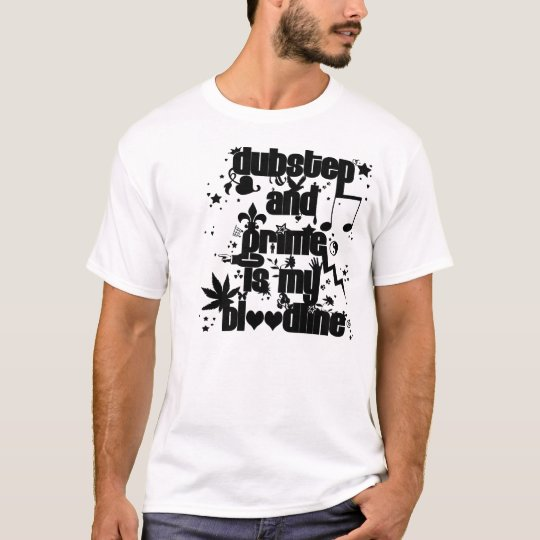 Dubstep and Grime is my bloodline RANDOM T-Shirt