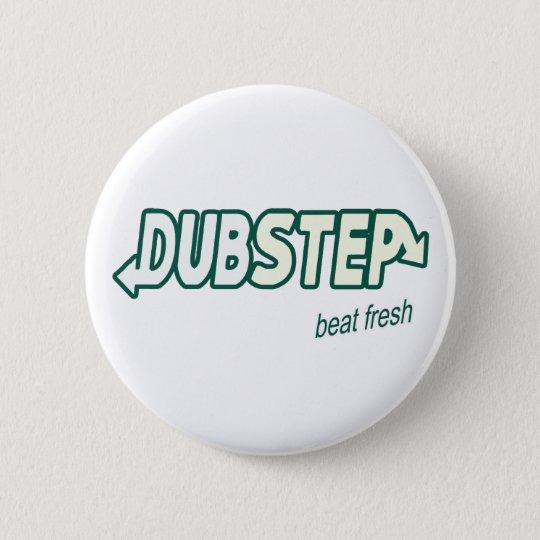 DUBSTEP Beat Fresh parody Pinback Button
