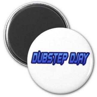 DUBSTEP DJAY MAGNET