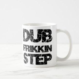 DUBSTEP DUB FRIKKIN STEP WOB WOB CLASSIC WHITE COFFEE MUG