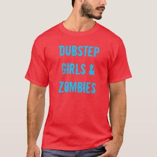 Dubstep , Girls , & Zombies T-Shirt