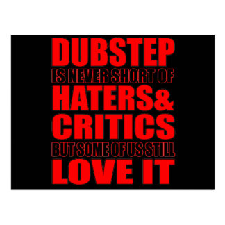 DUBSTEP Haters & Critic LOVE IT Post Card