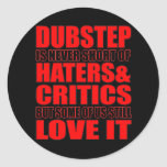 DUBSTEP Haters & Critic LOVE IT Sticker