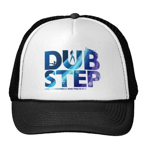 Dubstep I Wish My Girlfriend Was This Dirty Hats
