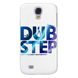 Dubstep I Wish My Girlfriend Was This Dirty Samsung Galaxy S4 Cases