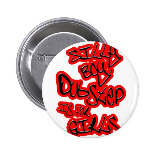 Dubstep is for girls gals ladies womens Dubstep Button