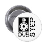 Dubstep Loudspeaker E 2 Inch Round Button