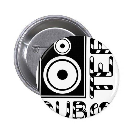Dubstep Loudspeaker E Pinback Buttons
