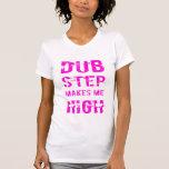 Dubstep me makes de playera drogada camiseta