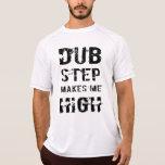 Dubstep me makes de playera drogada camisetas