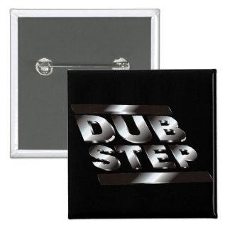 DUBSTEP Metal Button