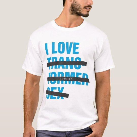 DUBSTEP OR TRANSFORMER SEX T-Shirt