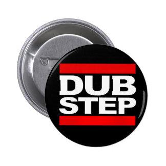 DUBSTEP PINS