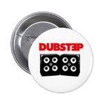Dubstep Pinback Buttons