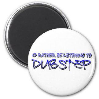 Dubstep remix- Dubstep music-download dubstep 2 Inch Round Magnet