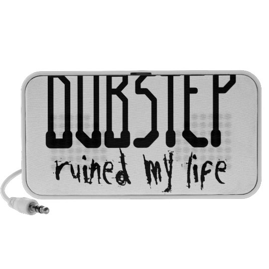 Dubstep ruined my life mini speaker