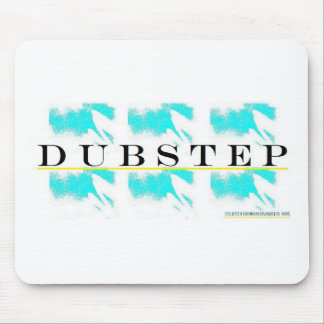 DUBSTEP WITH IT... MOUSE PAD