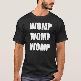 DUBSTEP- WOMP WOMP WOMP T-Shirt