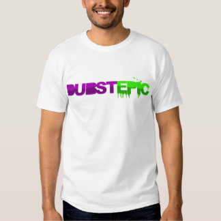 DubstEPIC T Shirt