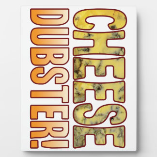 Dubster Blue Cheese Plaque
