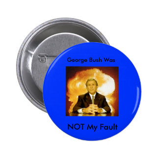 Dubya was not my fault button