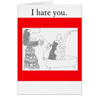 ducha, le odio tarjeta de felicitación