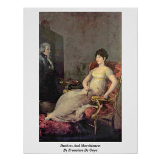 Duchess And Marchioness By Francisco De Goya Poster