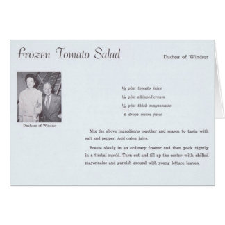Duchess of Windsor Frozen Tomato Salad Recipe Greeting Card