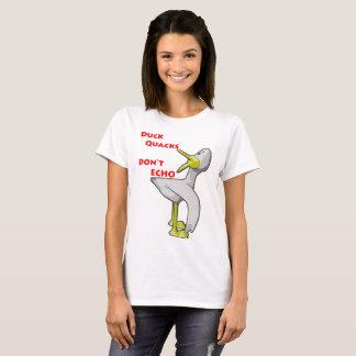 Duck Quacks Don't Echo. T-Shirt
