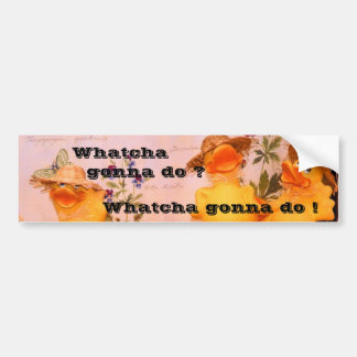 (duckies) Whatcha Gonna Do Bumper Sticker