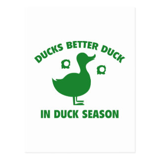 Ducks Better Duck In Duck Season Postcard