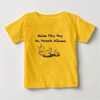 DUCKSPOI copy, Babies Play DayNo, Parents Allowed Tee Shirt