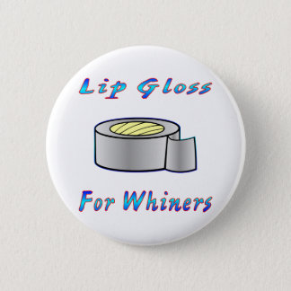 Duct Tap Ie: Lip Gloss For Whiners Pinback Button