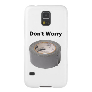 Duct Tape Don't Worry Galaxy S5 Cover